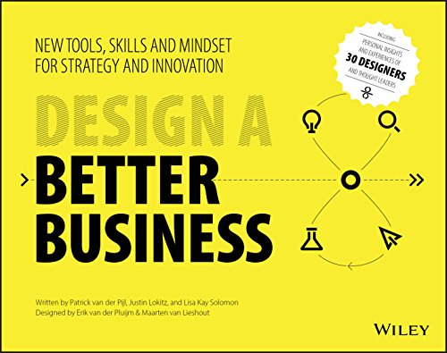 Design a Better Business: New Tools, Skills, and Mindset for Strategy and - Justin Model