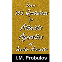 Over 365 Quotations for Atheists Agnostics and Secular Humanists (Quote Books)