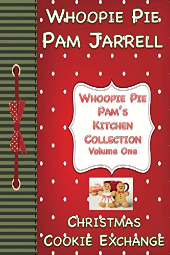 Christmas Cookie Exchange (Whoopie Pie Pam's Kitchen Collection Book 1)