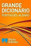 Grande Dicionário de Português-Alemão / Großes Wörterbuch Portugiesisch-Deutsch (Portuguese Edition)