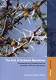 img - for End of Unheard Narratives, The: Contemporary Perspectives on Southern African Literatures book / textbook / text book