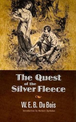 The Quest of the Silver Fleece (Dover Books on Literature & Drama)