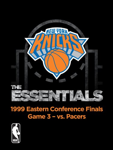 Nba The Essentials  New York Knicks 1999 Eastern Conference Finals Game 3 Vs  Pacers