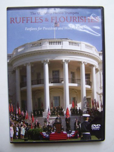 The U.S. Army Herald Trumpets RUFFLES & FLOURISHES: Fanfares for Presidents and World Events