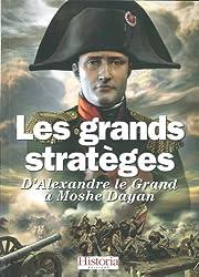 Les grands stratèges : D'Alexandre le Grand à Moshé Dayan