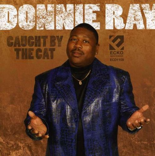 CD : Donnie Ray - Caught By The Cat (CD)