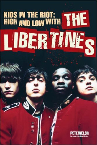 Download Kids in the Riot: High and Low with the Libertines pdf
