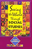 Seeing the Whole Through Social Studies, Lindquist, Tarry, 0435089021