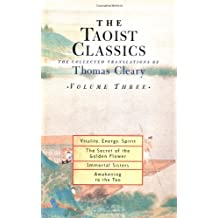 The Taoist Classics: The Collected Translations of Thomas Cleary, Vol. 3