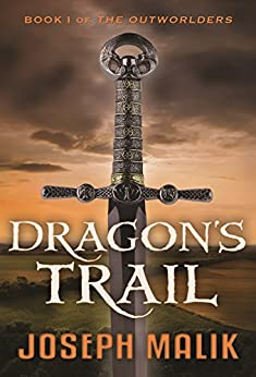 Dragon's Trail (The Outworlders Book 1) by [Malik, Joseph]