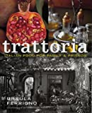 Trattoria: Food for Family and Friends (Mitchell Beazley Food)
