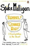 'Rommel?' 'Gunner Who?': A Confrontation in the Desert (Spike Milligan War Memoirs)