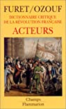 Dictionnaire critique de la Révolution française, tome 2 : Acteurs par Furet