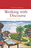 Working with Discourse : Meaning Beyond the Clause, Martin, J. R. and Rose, David, 0826455085