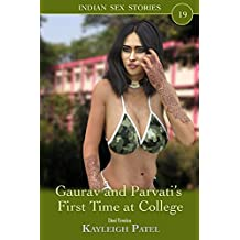 Gaurav and Parvati's First Time at College: Desi Erotica (Indian Sex Stories Book 19)