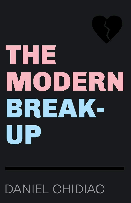 The Modern Break Up