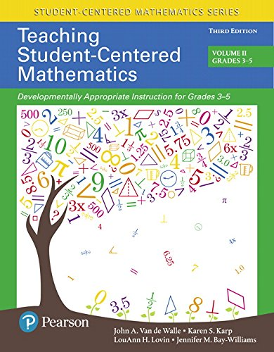 - Teaching Student-Centered Mathematics: Developmentally Appropriate Instruction for Grades 3-5 (Volume II), with Enhanced Pearson eText - Access Card ... Student-Centered Mathematics Series)