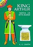 King Arthur, A. G. Smith, 0486405184