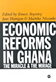 Economic Reforms in Ghana : The Myth and the Mirage, Aryeetey, Ernest and Harrigan, Jane T., 0865438447