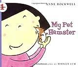 My Pet Hamster, Anne F. Rockwell, 0064452050