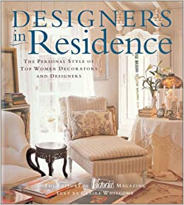 Designers in residence the personal style of top women for Victoria magazine low country style