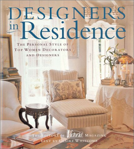 Designers in Residence: The Personal Style of Top Women Decorators and Designers