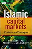 Islamic Capital Markets - Products and Strategies