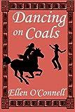 Dancing on Coals, Ellen O'Connell, 1466441186
