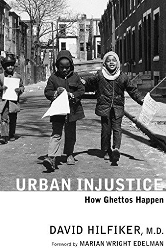 Cover of Urban Injustice: How Ghettos Happen