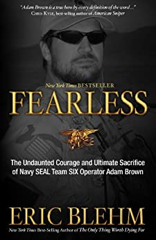 Fearless: The Undaunted Courage and Ultimate Sacrifice of Navy SEAL Team SIX OperatorAdam Brown by [Blehm, Eric]