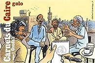 Golo Carnets du Caire 02 Goudah par  Golo