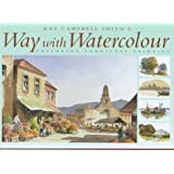 Ray Campbell Smith's Way With Watercolour: Exploring Landscape Painting