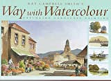 Ray Campbell Smith's Way with Watercolor, Ray Smith, 0715306480