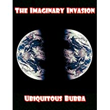 The Imaginary Invasion