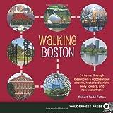 Walking Boston, Robert Todd Felton, 0899974481