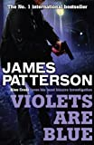 Front cover for the book Violets Are Blue by James Patterson