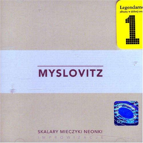 Myslovitz - Skalary, Mieczyki, Neonki - Zortam Music