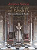 img - for Jacques Garcia: Twenty Years of Passion: Chateau du Champ de Bataille by Jacques Garcia (2014-03-04) book / textbook / text book