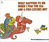 What Happens to Me When I Fish the Sea and a Fish Catches Me?, Thelma Gilmartin, 0893170097