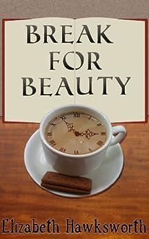 Break for Beauty by [Hawksworth, Elizabeth]