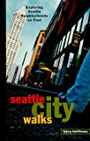 Seattle City Walks: Exploring Seattle Neighborhoods on Foot