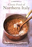 Front cover for the book The Classic Food of Northern Italy by Anna Del Conte