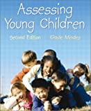 Assessing Young Children, Gayle Mindes and Harry Ireton, 0130929085