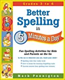 Better Spelling in 5 Minutes a Day, Mark Pennington, 0761524304