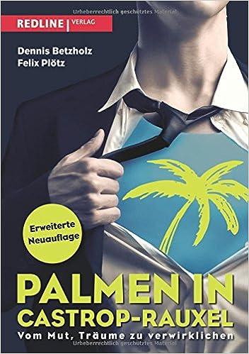 Palmen in Castrop-Rauxel: Vom Mut, Träume zu verwirklichen ...