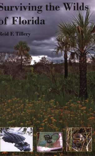 Read Online Surviving the Wilds of Florida: pdf