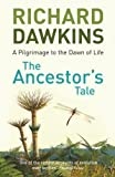 The Ancestor's Tale: A Pilgrimage to the Dawn of Life by Dawkins, Prof Richard New Edition (2005)