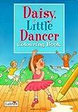 Daisy, Little Dancer: Colouring Book (Little Stories)