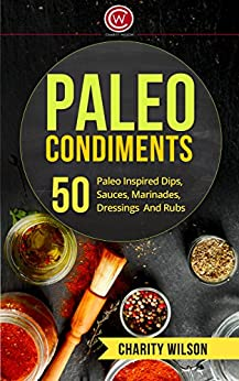 Paleo Diet Cookbook Condiments Marinades ebook