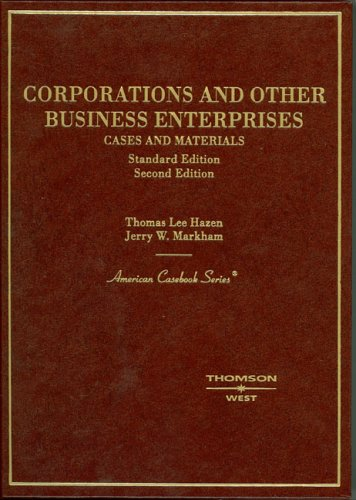 Corporations and Other Business Enterprises, Cases and Materials, 2nd Ed. (American Casebook Series)